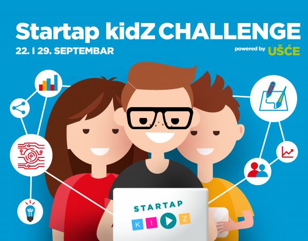 STARTAP KIDZ CHALLENGE powered by UŠĆE – Izazov. Inicijativa. Inovacija. Iskustvo.